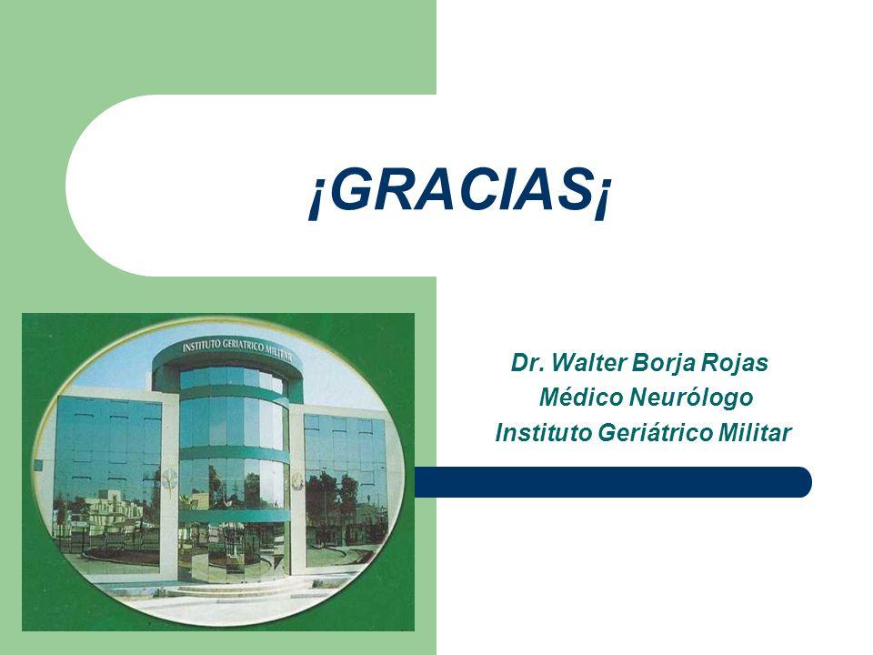 Dr. Walter Borja Rojas Médico Neurólogo Instituto Geriátrico Militar