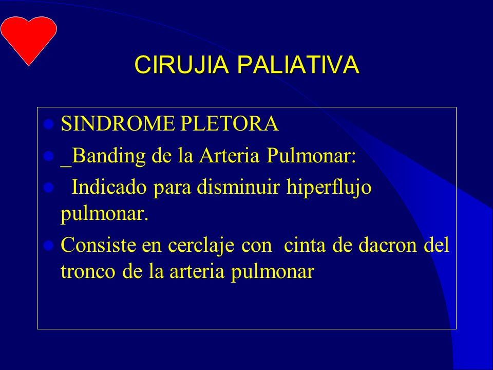 CIRUJIA PALIATIVA SINDROME PLETORA _Banding de la Arteria Pulmonar:
