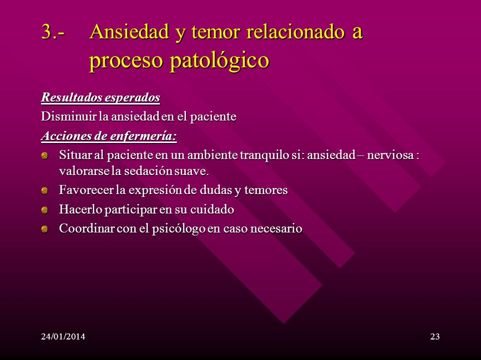 3.- Ansiedad y temor relacionado a proceso patológico