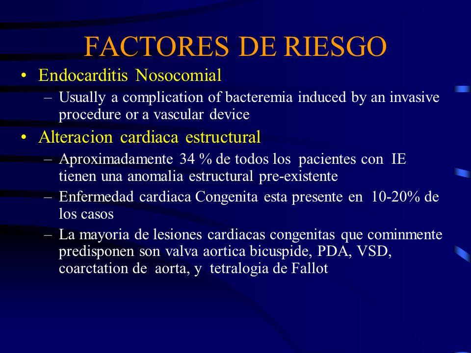 FACTORES DE RIESGO Endocarditis Nosocomial