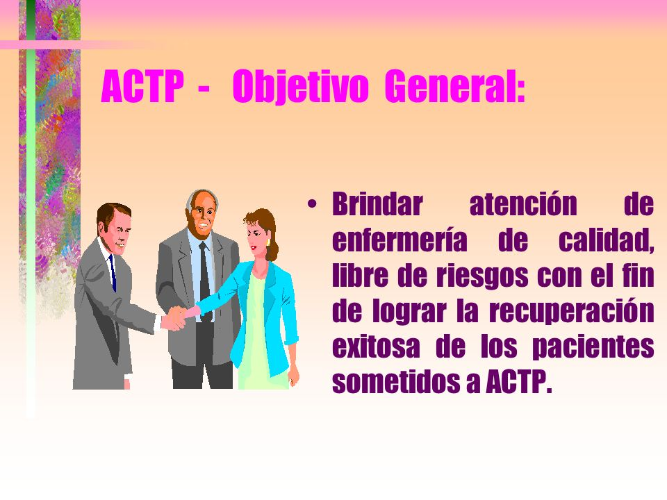 ACTP - Objetivo General: