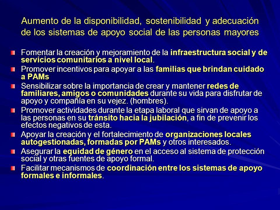 Aumento de la disponibilidad, sostenibilidad y adecuación de los sistemas de apoyo social de las personas mayores