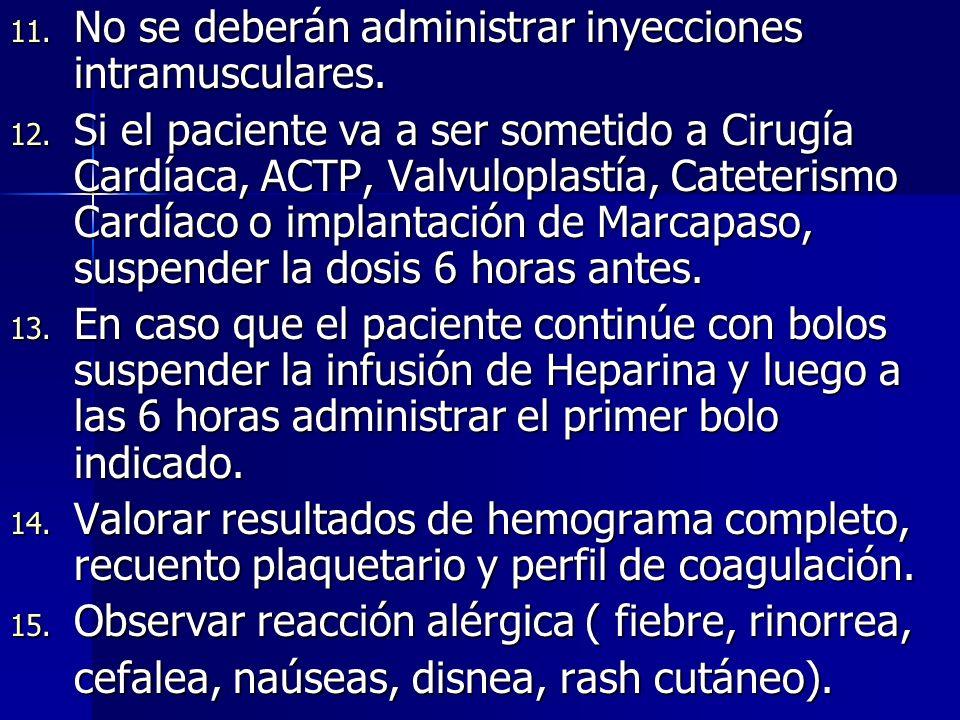 No se deberán administrar inyecciones intramusculares.