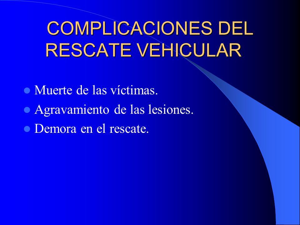 COMPLICACIONES DEL RESCATE VEHICULAR