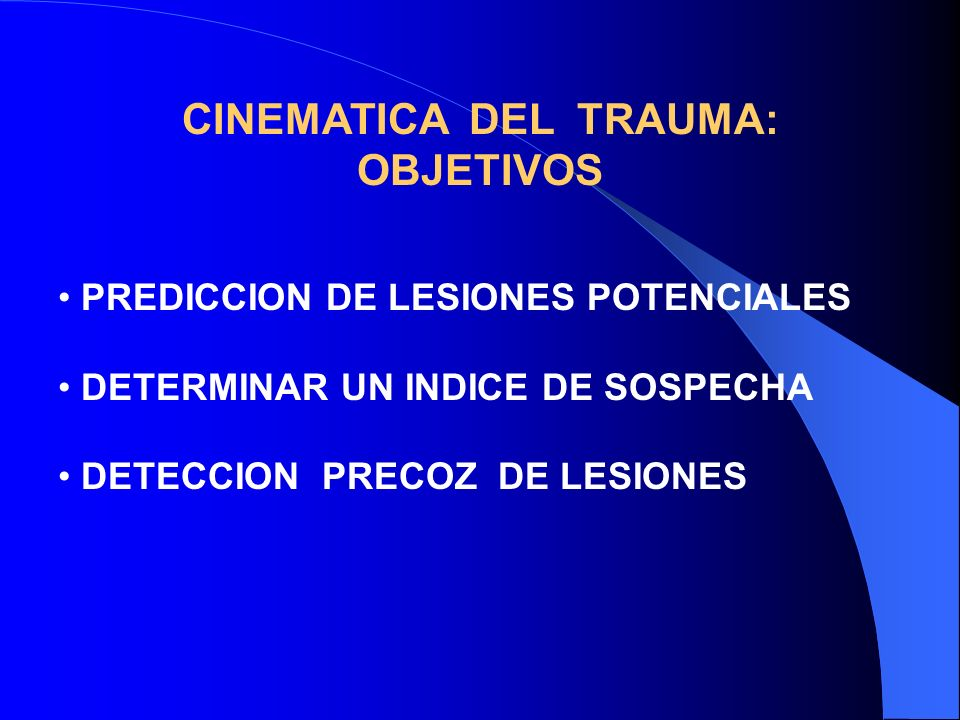 CINEMATICA DEL TRAUMA: OBJETIVOS