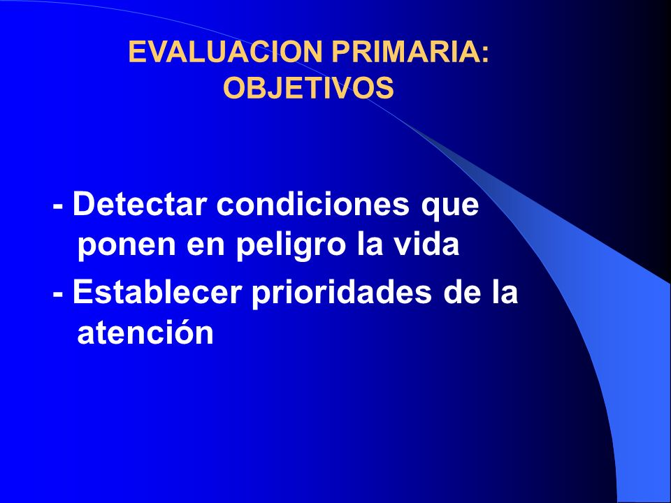 EVALUACION PRIMARIA: OBJETIVOS