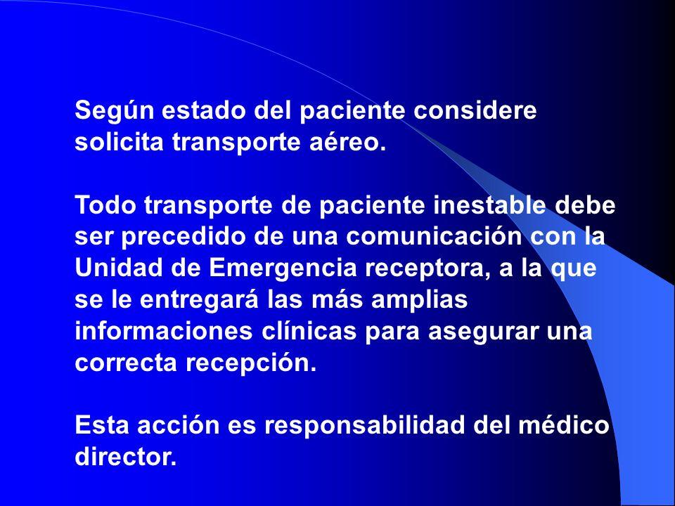 Según estado del paciente considere solicita transporte aéreo.