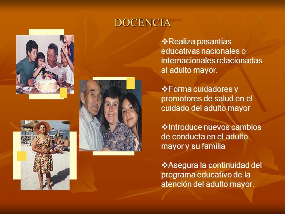 DOCENCIA Realiza pasantias educativas nacionales o internacionales relacionadas al adulto mayor.