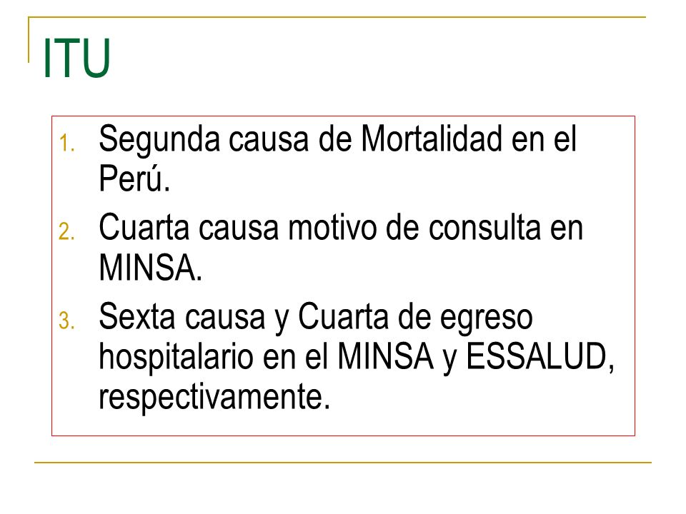ITU Segunda causa de Mortalidad en el Perú.