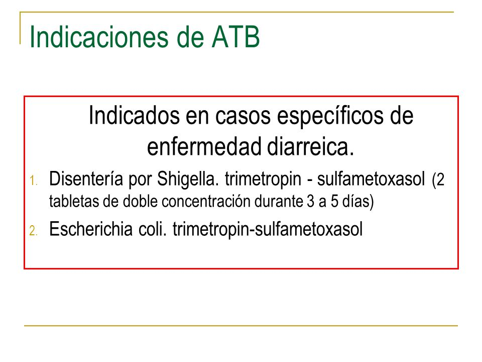 Indicados en casos específicos de enfermedad diarreica.