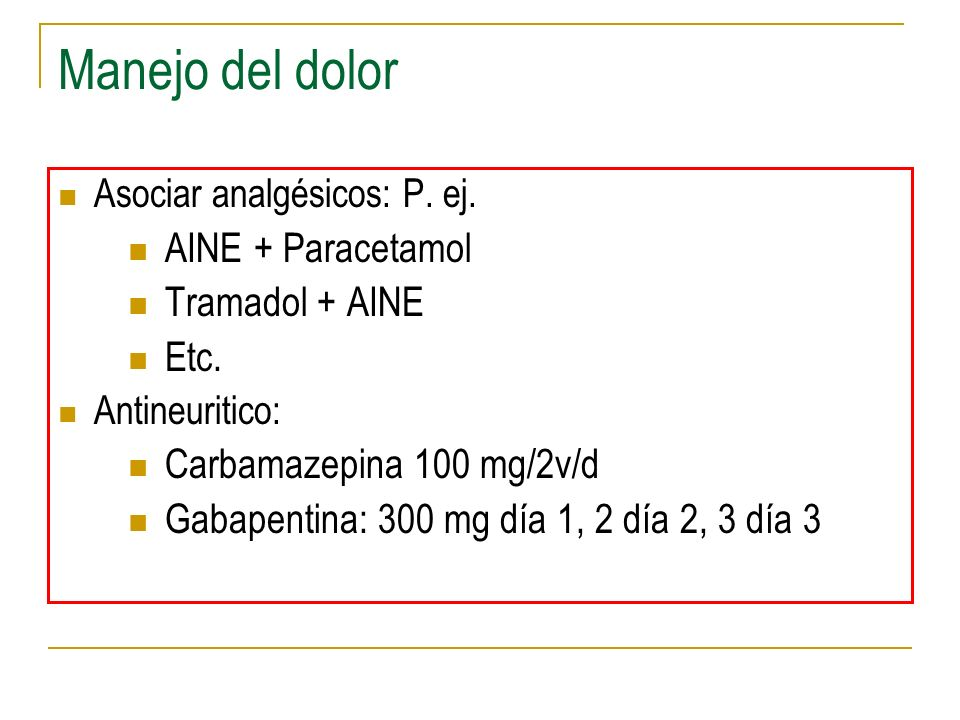 Manejo del dolor AINE + Paracetamol Tramadol + AINE Etc.