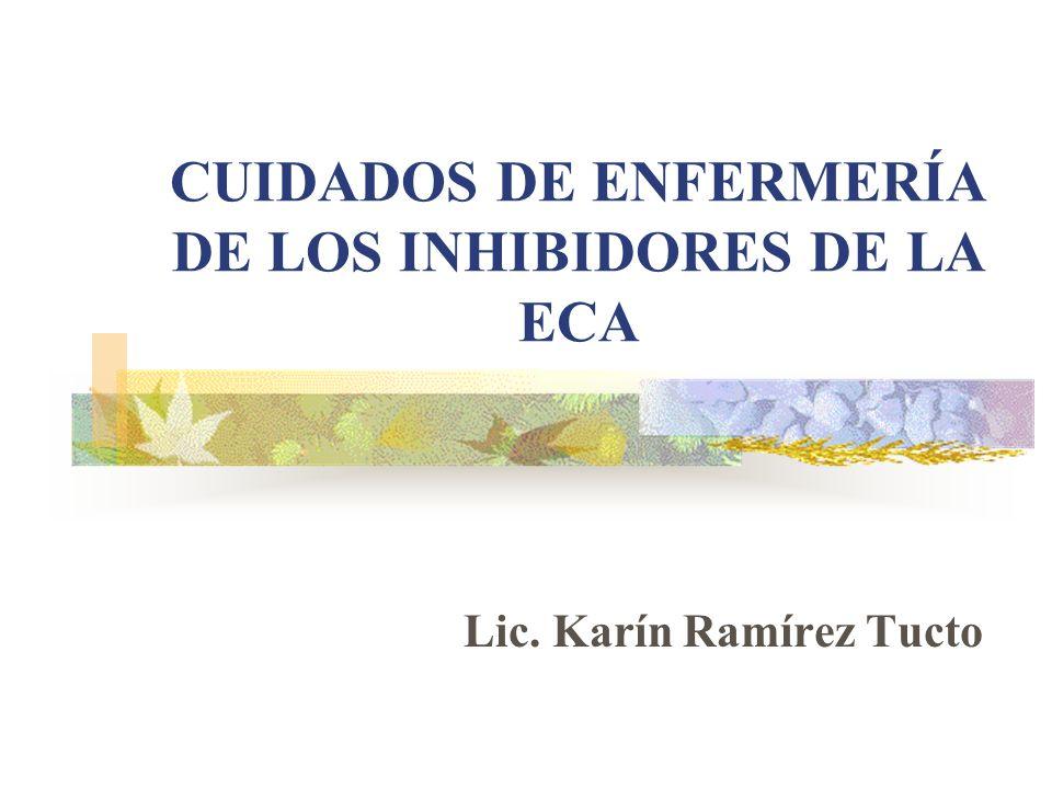 CUIDADOS DE ENFERMERÍA DE LOS INHIBIDORES DE LA ECA