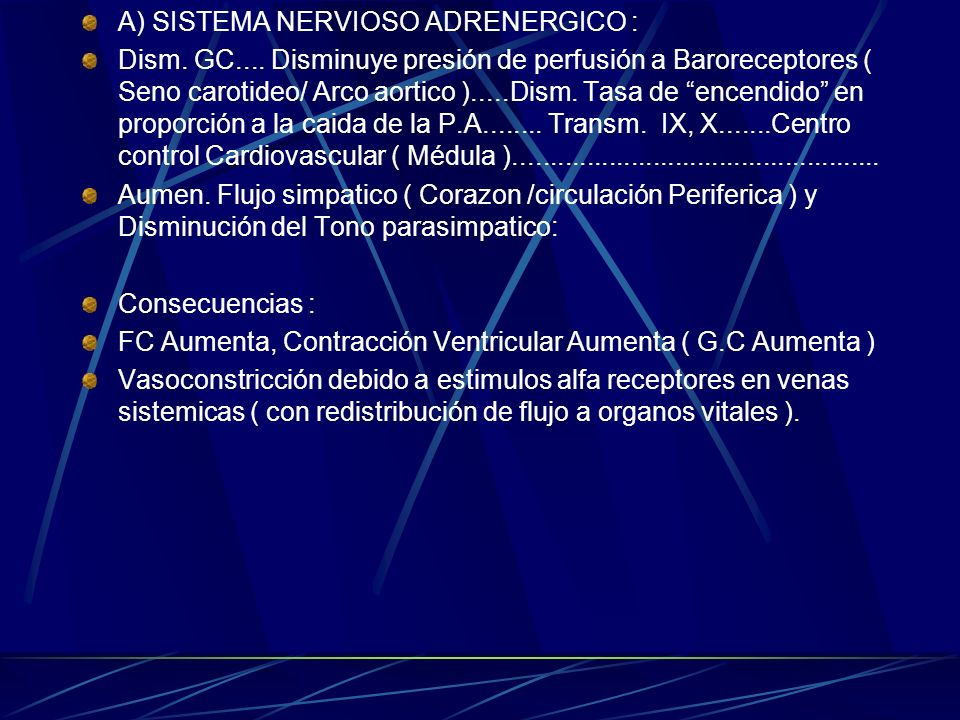 A) SISTEMA NERVIOSO ADRENERGICO :