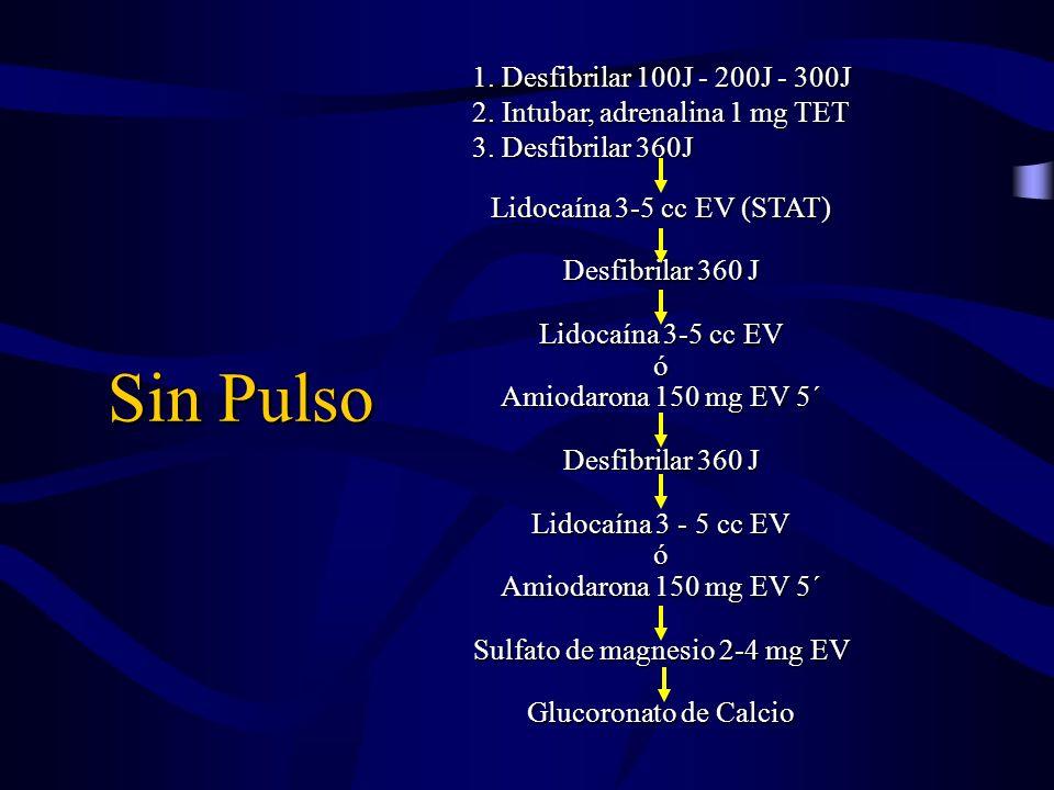Sin Pulso 1. Desfibrilar 100J - 200J - 300J