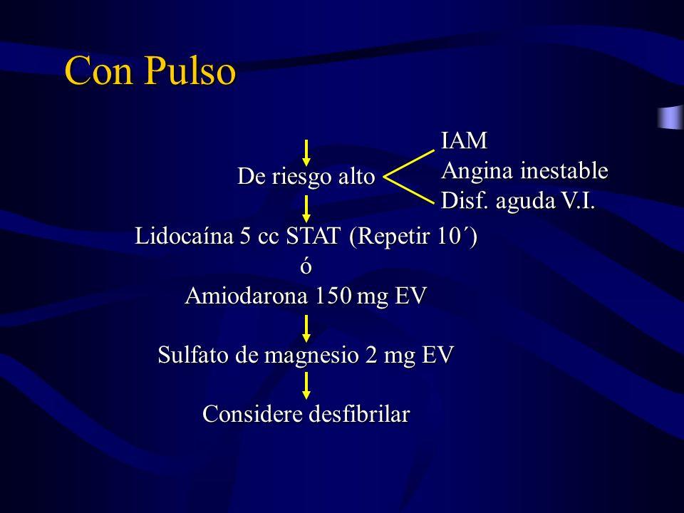 Con Pulso IAM Angina inestable Disf. aguda V.I. De riesgo alto