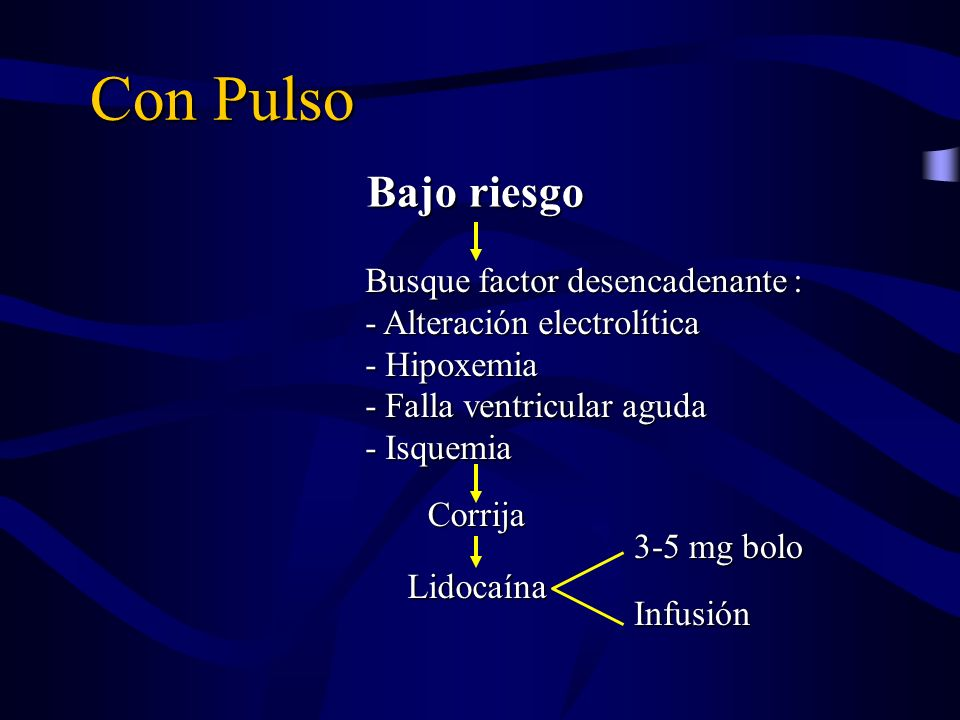 Con Pulso Bajo riesgo Busque factor desencadenante :
