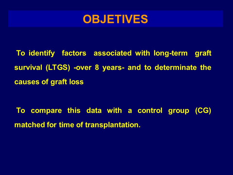 OBJETIVES To identify factors associated with long-term graft survival (LTGS) -over 8 years- and to determinate the causes of graft loss.