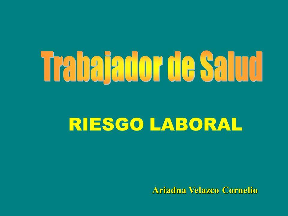 Trabajador de Salud RIESGO LABORAL Ariadna Velazco Cornelio