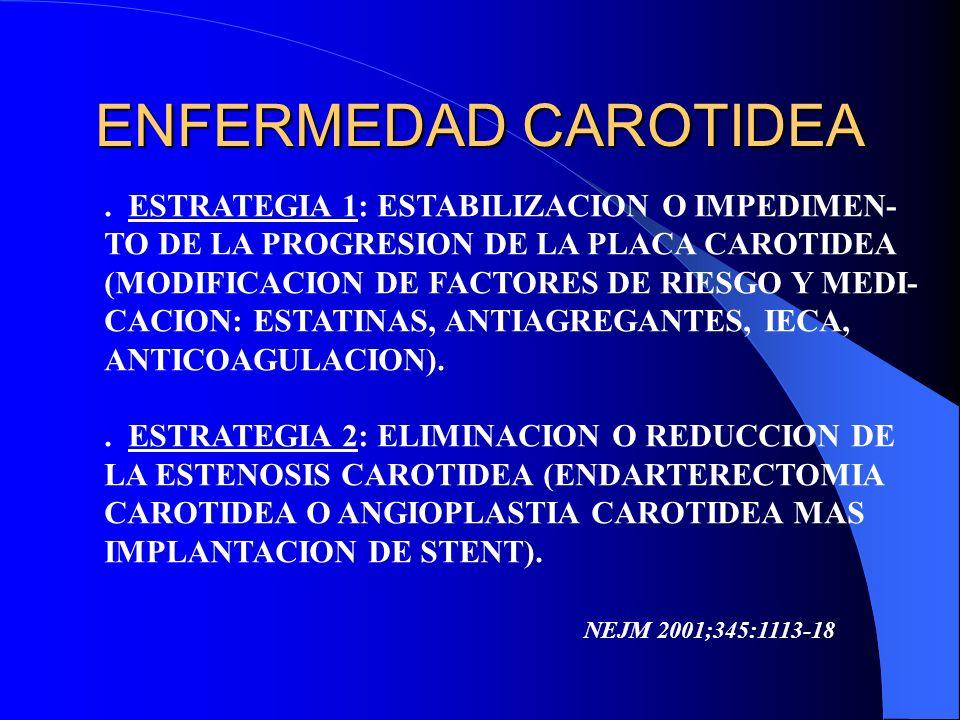 ENFERMEDAD CAROTIDEA . ESTRATEGIA 1: ESTABILIZACION O IMPEDIMEN-