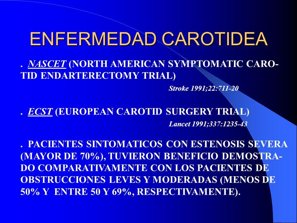 ENFERMEDAD CAROTIDEA . NASCET (NORTH AMERICAN SYMPTOMATIC CARO-