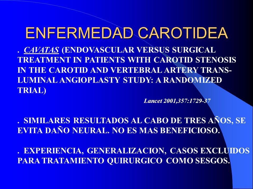 ENFERMEDAD CAROTIDEA . CAVATAS (ENDOVASCULAR VERSUS SURGICAL