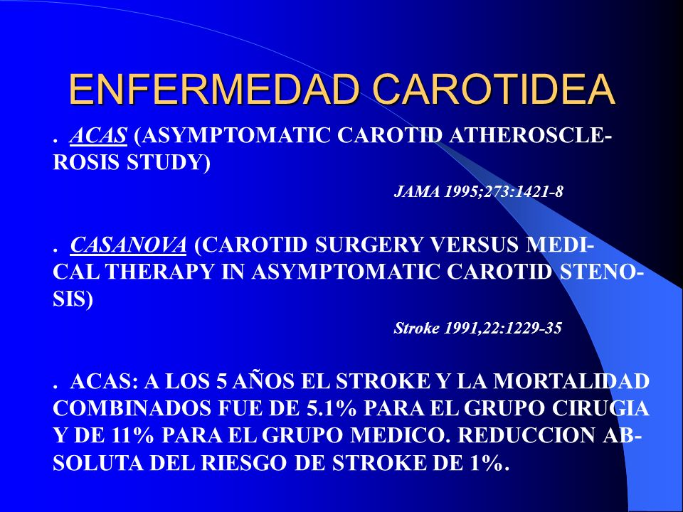 ENFERMEDAD CAROTIDEA . ACAS (ASYMPTOMATIC CAROTID ATHEROSCLE-
