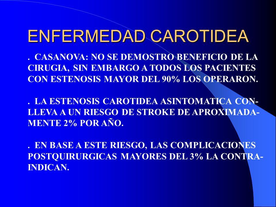 ENFERMEDAD CAROTIDEA . CASANOVA: NO SE DEMOSTRO BENEFICIO DE LA