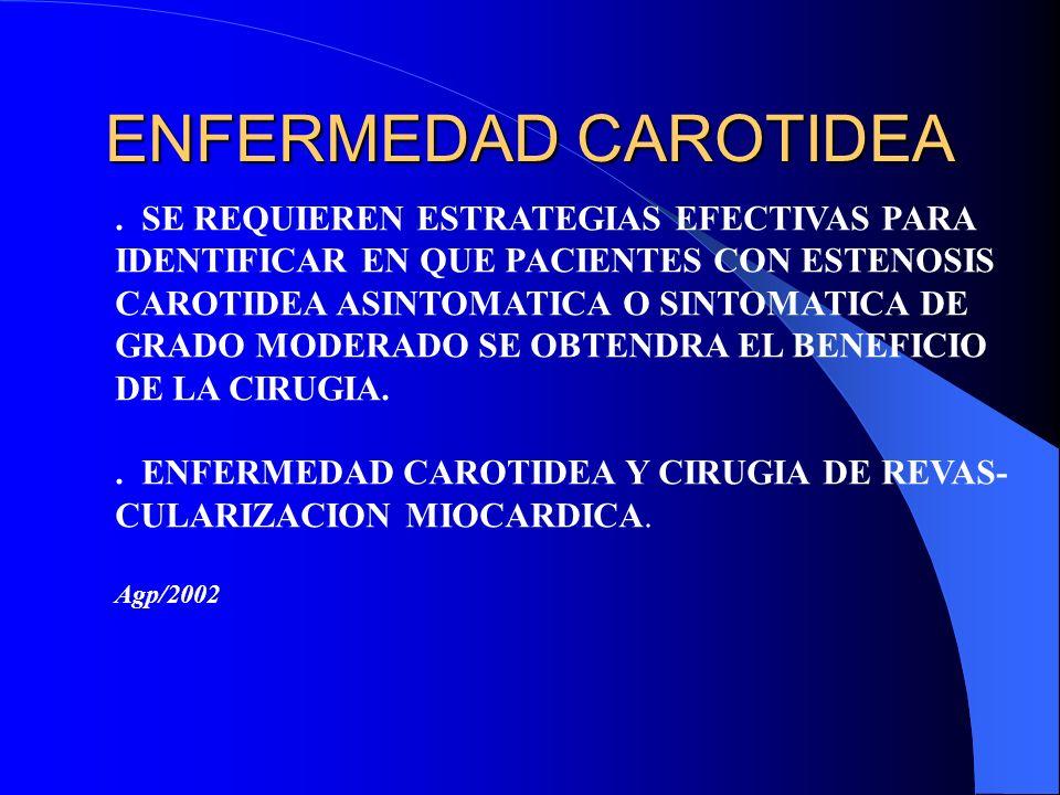 ENFERMEDAD CAROTIDEA . SE REQUIEREN ESTRATEGIAS EFECTIVAS PARA