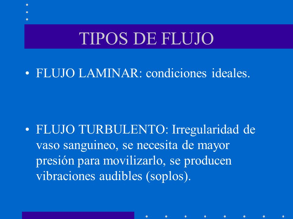 TIPOS DE FLUJO FLUJO LAMINAR: condiciones ideales.
