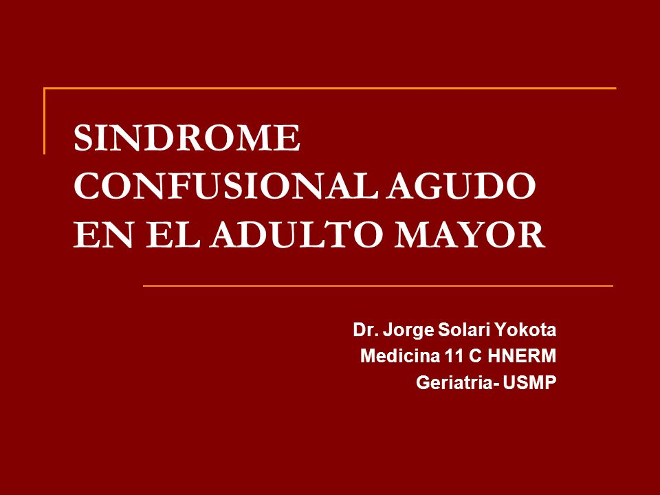 SINDROME CONFUSIONAL AGUDO EN EL ADULTO MAYOR