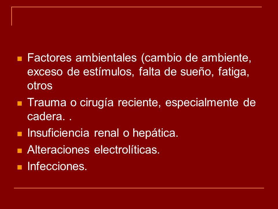 Factores ambientales (cambio de ambiente, exceso de estímulos, falta de sueño, fatiga, otros