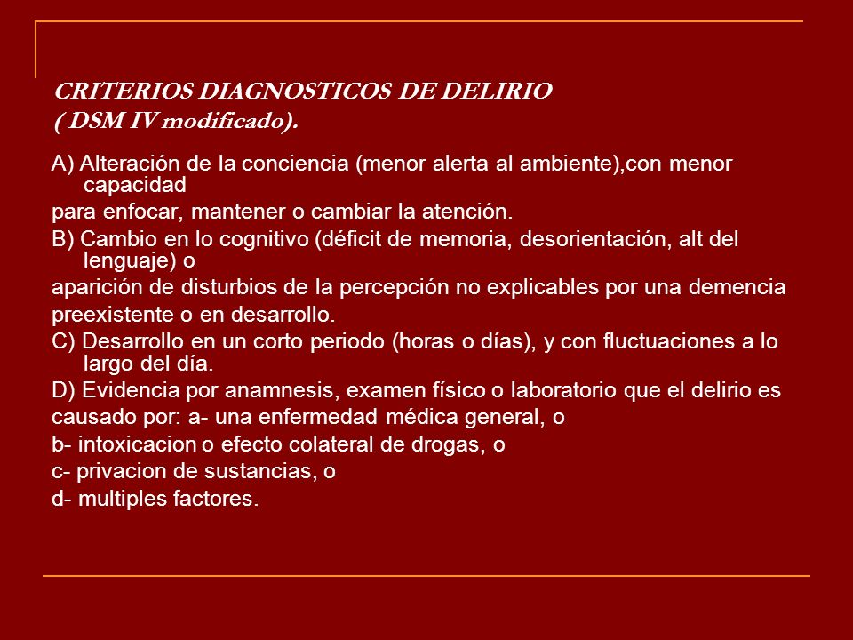 CRITERIOS DIAGNOSTICOS DE DELIRIO ( DSM IV modificado).
