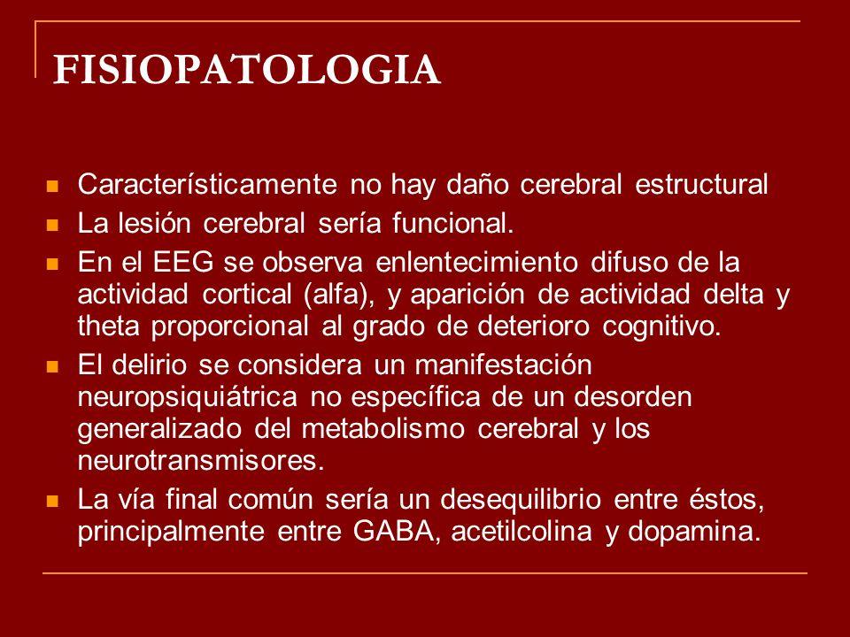 FISIOPATOLOGIA Característicamente no hay daño cerebral estructural