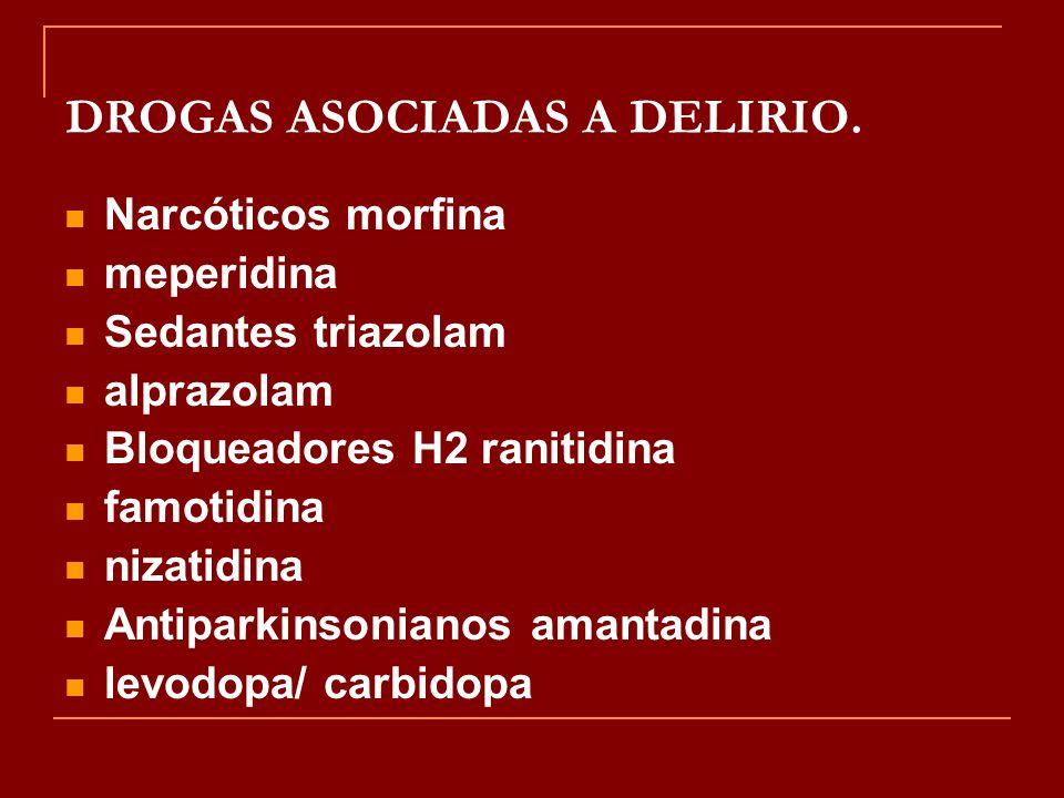 DROGAS ASOCIADAS A DELIRIO.