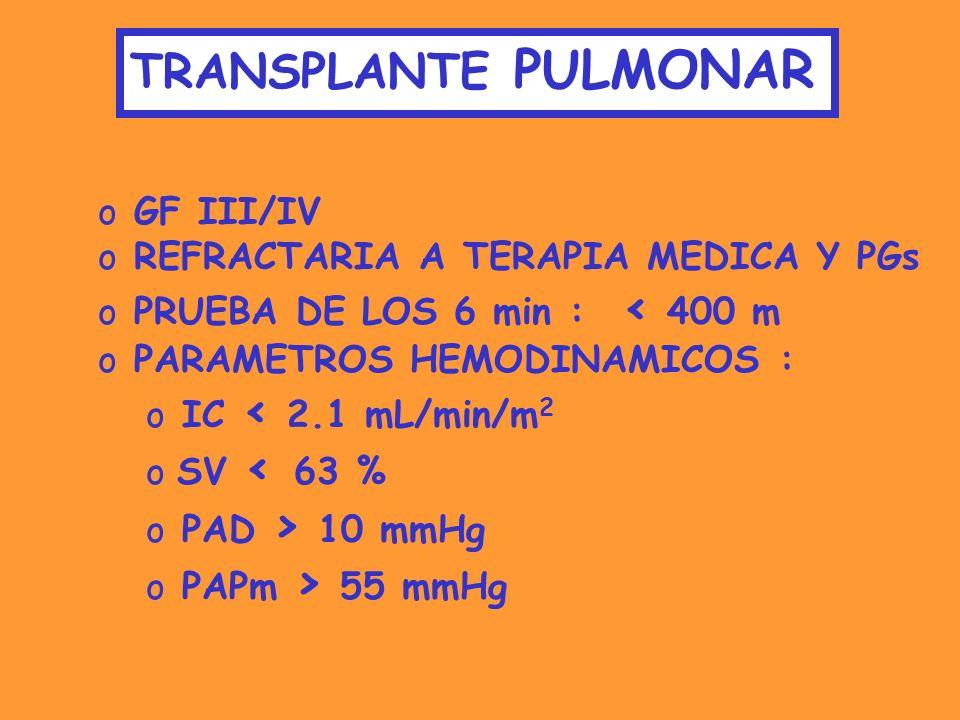 TRANSPLANTE PULMONAR GF III/IV REFRACTARIA A TERAPIA MEDICA Y PGs