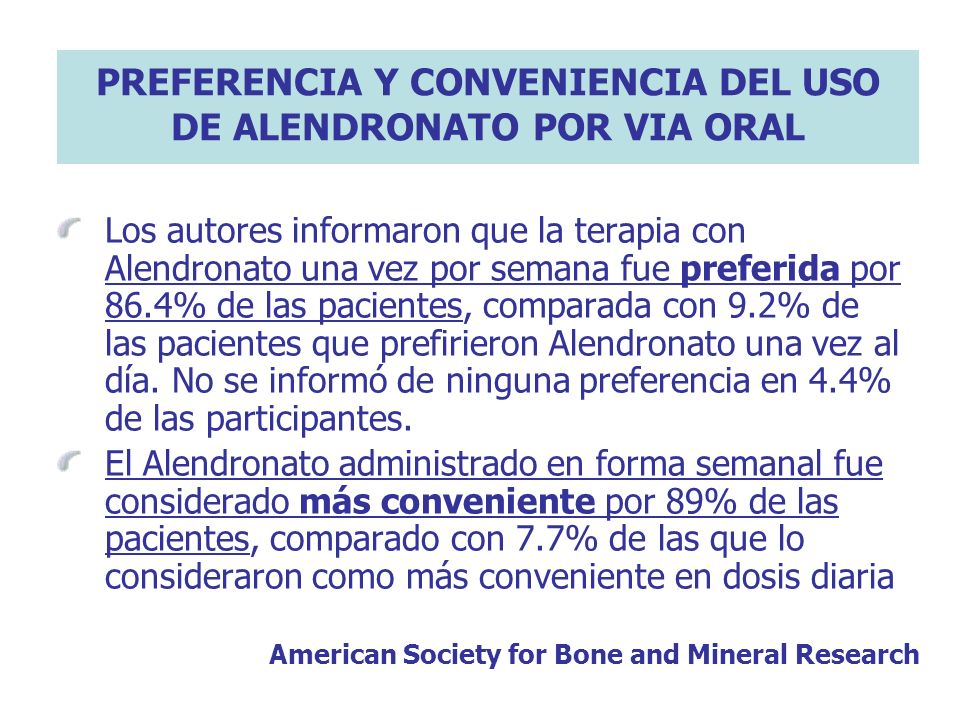 PREFERENCIA Y CONVENIENCIA DEL USO DE ALENDRONATO POR VIA ORAL