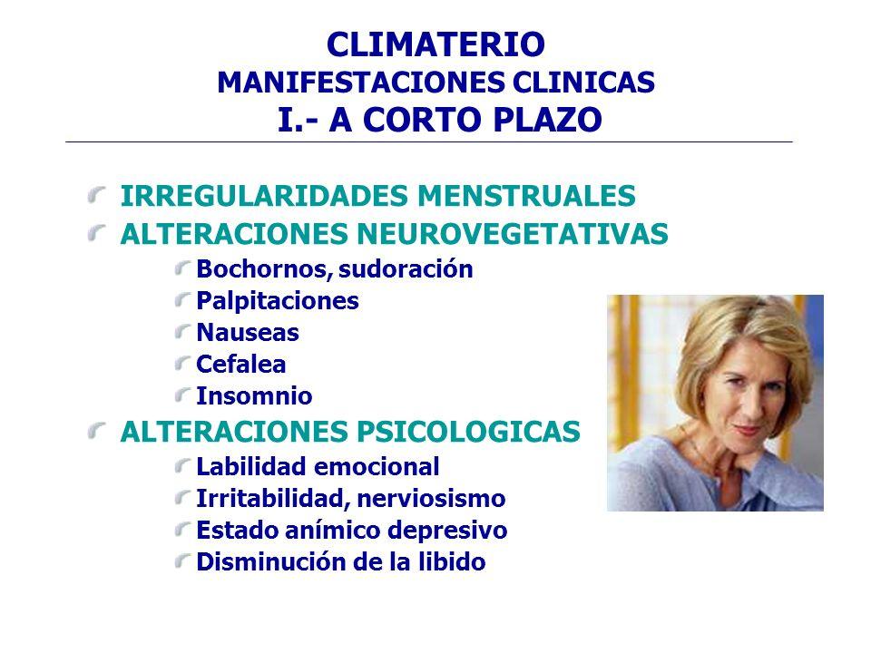 CLIMATERIO MANIFESTACIONES CLINICAS I.- A CORTO PLAZO