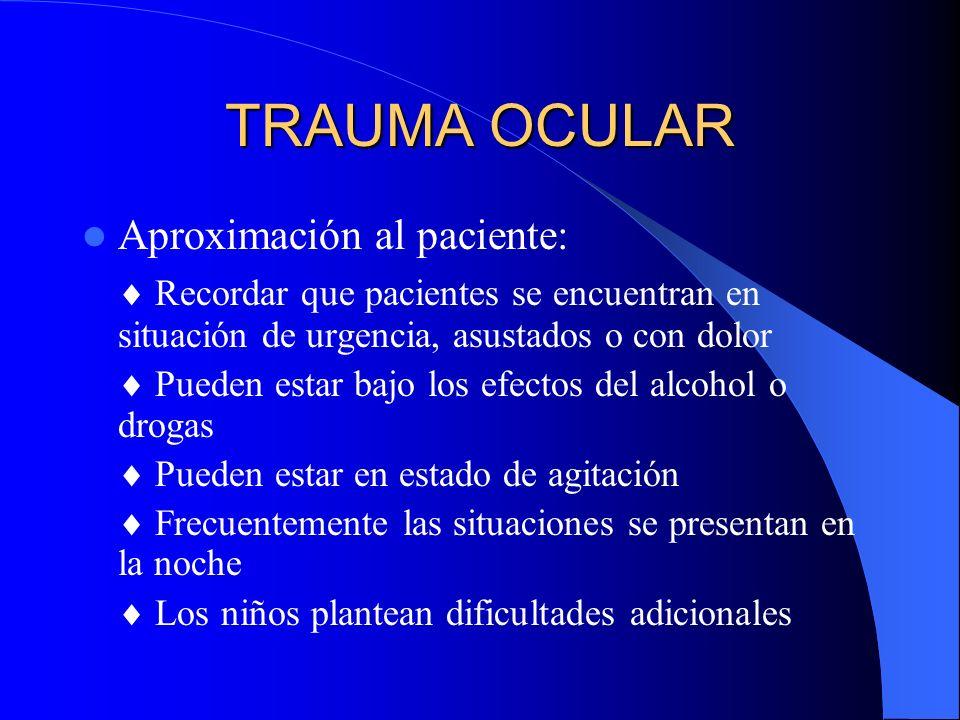 TRAUMA OCULAR Aproximación al paciente: