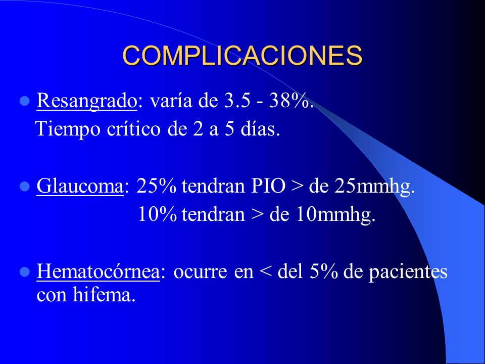 COMPLICACIONES Resangrado: varía de 3.5 - 38%.