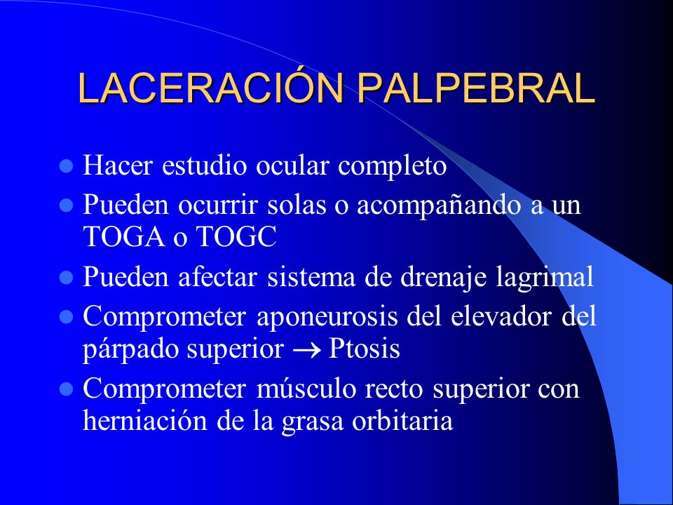 LACERACIÓN PALPEBRAL Hacer estudio ocular completo