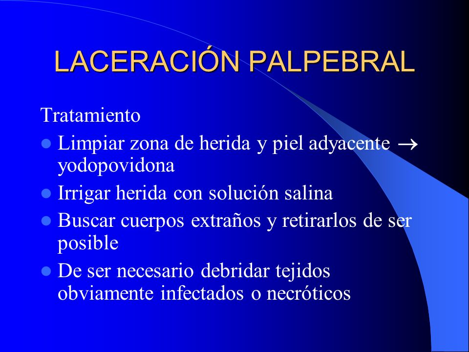 LACERACIÓN PALPEBRAL Tratamiento