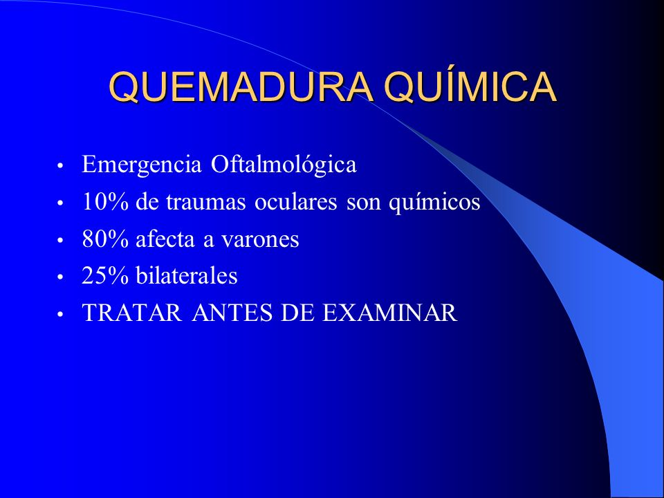 QUEMADURA QUÍMICA Emergencia Oftalmológica