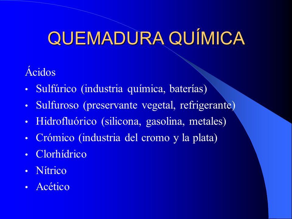 QUEMADURA QUÍMICA Ácidos Sulfúrico (industria química, baterías)