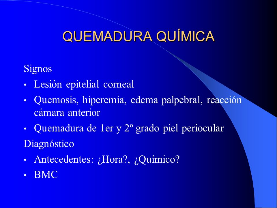 QUEMADURA QUÍMICA Signos Lesión epitelial corneal