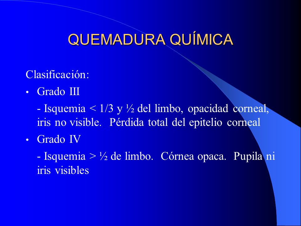 QUEMADURA QUÍMICA Clasificación: Grado III