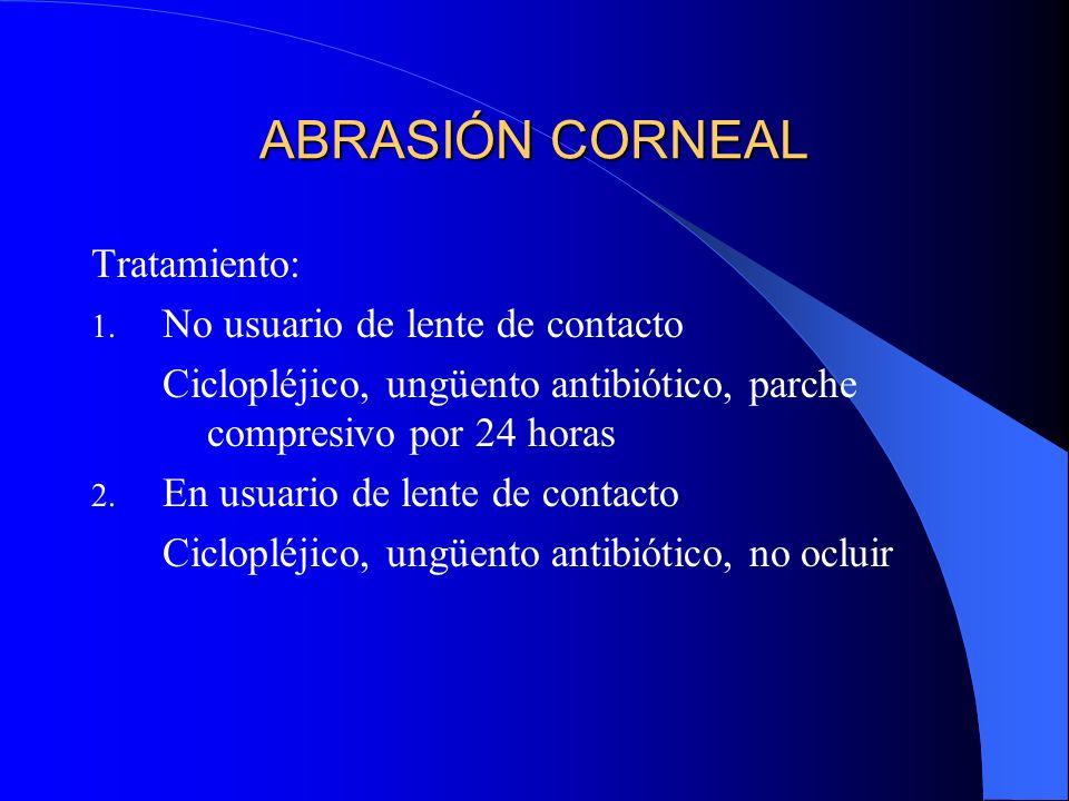 ABRASIÓN CORNEAL Tratamiento: No usuario de lente de contacto
