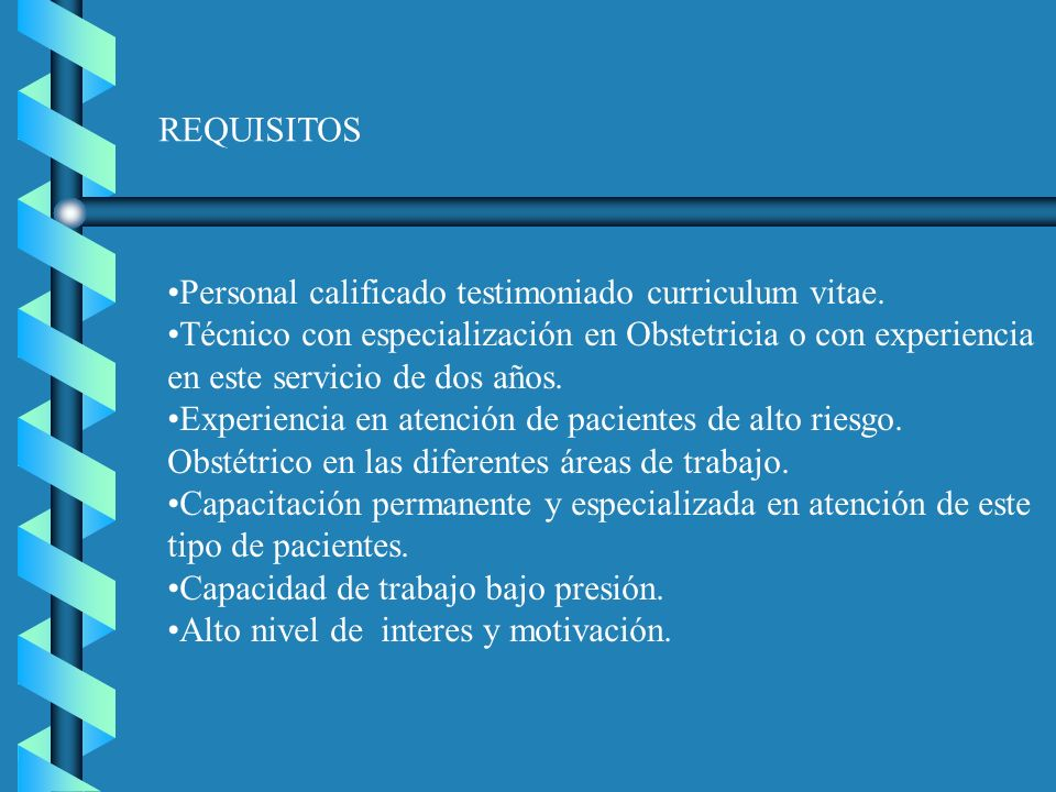 REQUISITOS Personal calificado testimoniado curriculum vitae.