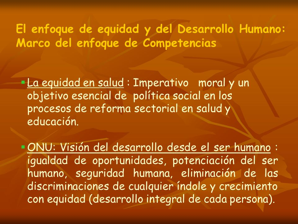 El enfoque de equidad y del Desarrollo Humano: Marco del enfoque de Competencias