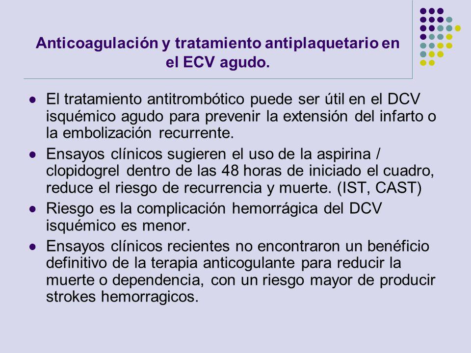 Anticoagulación y tratamiento antiplaquetario en el ECV agudo.