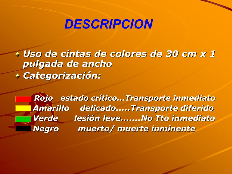 DESCRIPCION Uso de cintas de colores de 30 cm x 1 pulgada de ancho